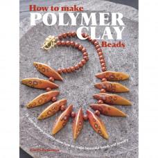 Книга Как изготавливать бусины из полимерной глины - How To Make Polymer Clay Beads (CIC-09444)